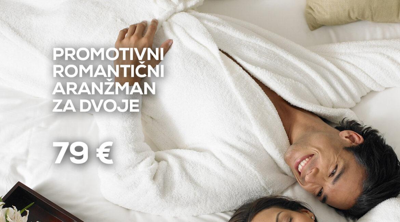 PROMOTIVNI ROMANTIČNI ARANŽMAN ZA DVOJE 79€